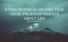 40 Philosophical Quotes That Offer Profound Insights About Life Interesting Philosophical Quotes