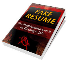 fake resume. Fake Resume The Machiavellian Guide to Writing Resumes Cover