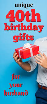 gift ideas for your husband s 40th birthday milestone birthday ideas gift guide for husband