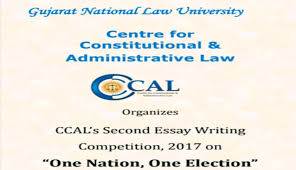 "gnlu ccal s second essay writing competition on ""one nation  gnlu ccal s second essay writing competition 2017 on ""one nation one election"""