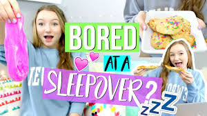 Fun Things To Do At a Sleepover When You re Bored YouTube