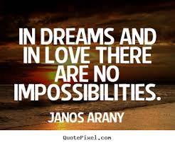 Quotes About Dreams And Love Best Of Quotes About Love In Dreams And In Love There Are No Impossibilities