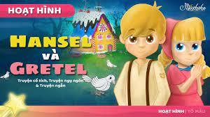 Hansel và Gretel câu chuyện cổ tích - Truyện cổ tích việt nam - Hoạt hình -  YouTube