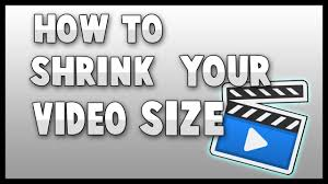 how to shrink video size how to shrink your video size youtube