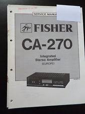 fisher stereo amplifier original service manual fisher integrated stereo amplifier ca 270