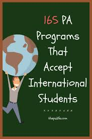 pre pa the physician assistant life 165 us pa programs that accept international students