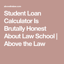 Student Loan Calculator Is Brutally Honest About Law School Above