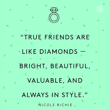Beautiful Quotes Of Friendship Best Of True Friends Are Like Diamonds Bright Beautiful Valuable And