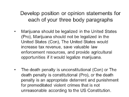 writing the outline and thesis statement facts and opinions  develop position or opinion statements for each of your three body paragraphs marijuana should be legalized