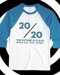Class Sweater Designs 20 20 The Future Is Clear Class Of 2020 Raglan Design Idea