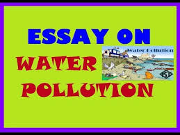 pollution essay in english paragraph on water pollution essay on water pollution essay