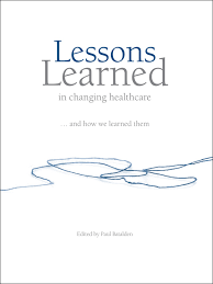 lessons learned in changing healthcare and how we learned them books
