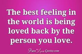 Quotes About Being Loved Simple The Best Feeling In The World Is Being Loved Back By The Person You