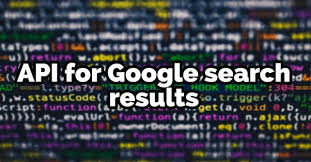 Is there an API for Google search results? - Quora