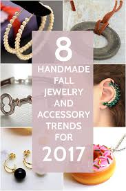 8 handmade fall jewelry and accessory trends for 2017