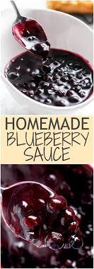 homemade blueberry sauce s cafedelites