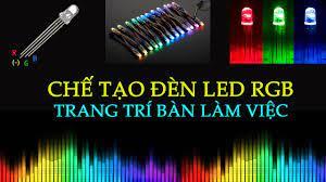 CHẾ TẠO | ĐÈN LED RGB TRANG TRÍ BÀN LÀM VIỆC - GÓC HỌC TẬP - YouTube