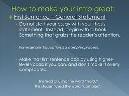 poor example of intro › success can begin failure because of  first sentence general statement › do not start your essay your thesis statement