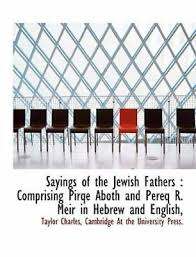 SAYINGS OF THE Jewish Fathers : Comprising Pirqe Aboth and Pereq R. Meir  in... - $22.77 | PicClick