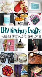 Diy kitchen projects Organization Diy Kitchen Crafts Great Tutorials For Kitchen Decor And Projects Coral Co Easy Diy Kitchen Crafts To Make Coral Co