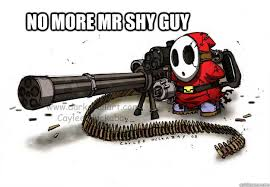 shy guy memes | quickmeme via Relatably.com
