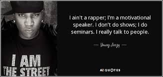 Funny Rap Quotes Cool Young Jeezy Quote I Ain't A Rapper I'm A Motivational Speaker I