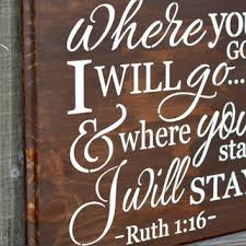 ruth 1 16 where you go i will go rustic wood wall decor religious wood sign we