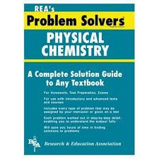 physical chemistry problem solver problem solvers solution guides physical chemistry problem solver problem solvers solution guides the editors of rea 9780878915323 com books
