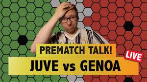 JUVENTUS GENOA LIVE PREMATCH SHOW    LINEUPS, PREDICTIONS - YouTube