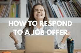 Responding To Job Offer How To Respond To A Job Offer Getting You Hired