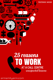 Reasons To Call Out Of Work 25 Reasons To Work At A Call Centre Erin Emily Ann Vance