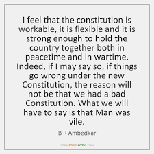 Constitution Quotes Awesome I Feel That The Constitution Is Workable It Is Flexible And It