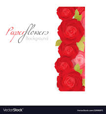 Paper Flower Background Paper Flower Background With Red Roses With Green Vector Image On Vectorstock