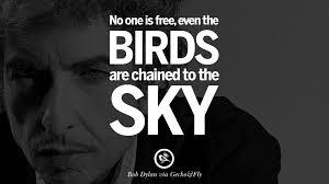 27 Inspirational Bob Dylan Quotes On Freedom Love Via His Lyrics