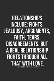 Relationships Include Fights Jealousy Arguments Faith Tears Adorable Wise Quotes About Relationships
