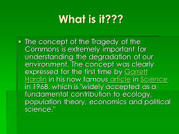 tragedy of the commons by garrett hardin what is it iuml sect the 2 what