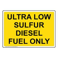low sulfur deisel ultra low sulfur diesel fuel only sign nhe 15419 diesel