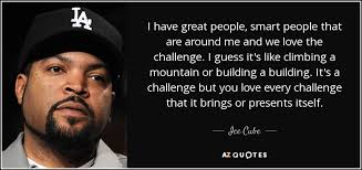 Ice Cube Quote I Have Great People Smart People That Are Around Me Custom Great People Quotes