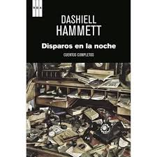 Disparos En La Noche de Dashiell Hammett