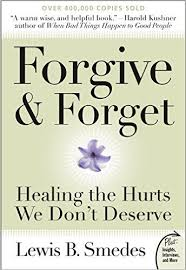 forgive and forget healing the hurts we don t deserve plus forgive and forget healing the hurts we don t deserve plus amazon co uk lewis smedes 9780061285820 books