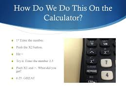 how do we do this on the calculator 1 st enter the number 5 what about square roots