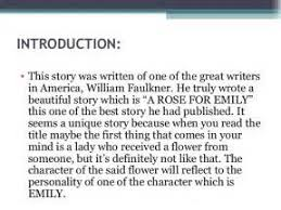 a rose for emily introduction essay a rose for emily plot summary 8 essay in a rose for emily faulkner uses diction to enhance his mysterious a rose for emily introduction essay a