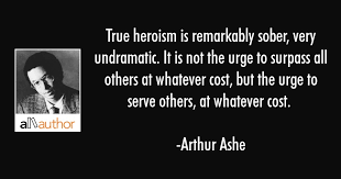 Arthur Ashe Quotes Inspiration True Heroism Is Remarkably Sober Very Quote