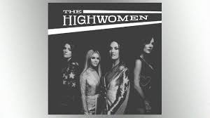 The Highwomen Arrive At The Top Of Billboard S Country