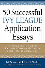 successful ivy league application essays independent  50 successful ivy league application essays