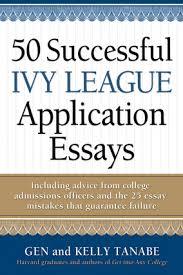 successful ivy league application essays independent  50 successful ivy league application essays