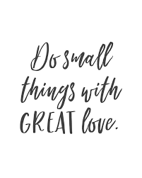 Small Life Quote Adorable Quotes About Life Do Small Things With GREAT Love Inspirational