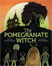 the pomegranate witch by denise doyen books for kids