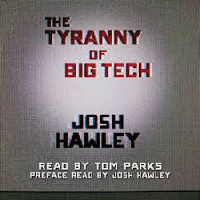 The Tyranny of Big Tech Audiobook for free