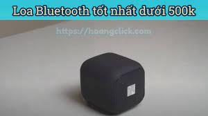 Top 5 loa Bluetooth giá rẻ dưới 500k nghe hay nhất 2021